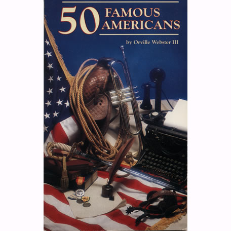 50 Famous Americans by Orville Webster III