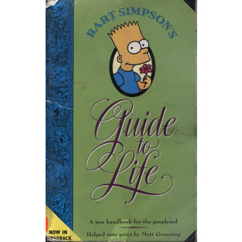 Bart Simpsons guide to life by Matt Groening