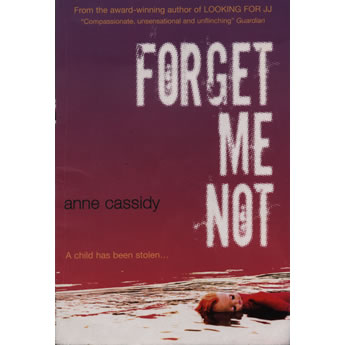 Forget Me Not by Anne Cassidy