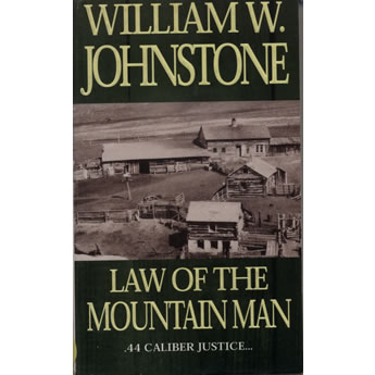 Law of the Mountain Man by William W. Johnstone