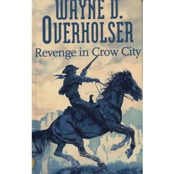 Revenge In Crow City by Wayne D Overholser