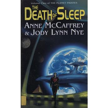 The Death of Sleep by Anne McCaffrey and Jody Lynn Nye