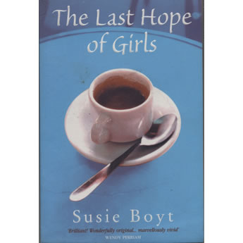 The Last Hope of Girls by Susie Boyt