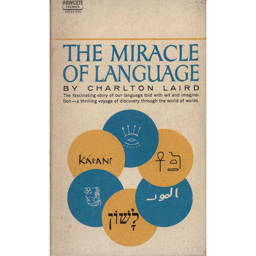 The Miracle Of Language by Charlton Laird
