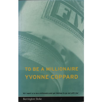 To Be A Millionaire by Yvone Coppard