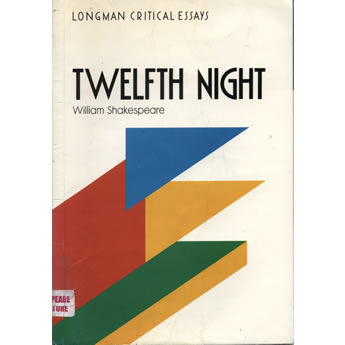 Critical essays on Twelfth night William Shakespeare by Linda Cookson, Bryan Loughrey