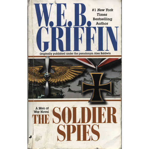 The Soldier Spies by WEB Griffin