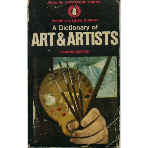 A Dictionary Of Art & Artists by Peter and Linda Murray