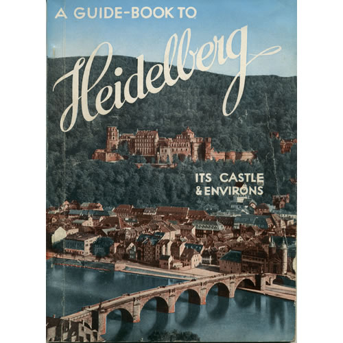 A Guide Book To Heidelberg by Dr L Schmieder