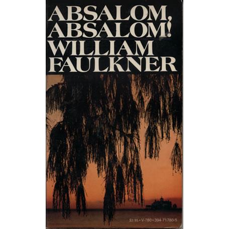 Absalom Absalom by William Faulkner