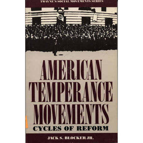 American temperance movements by Jack S Blocker