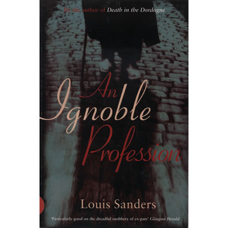 An Ignoble Profession by Louis Sanders and Michael Mills