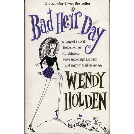 Bad Heir Day by Wendy Holden