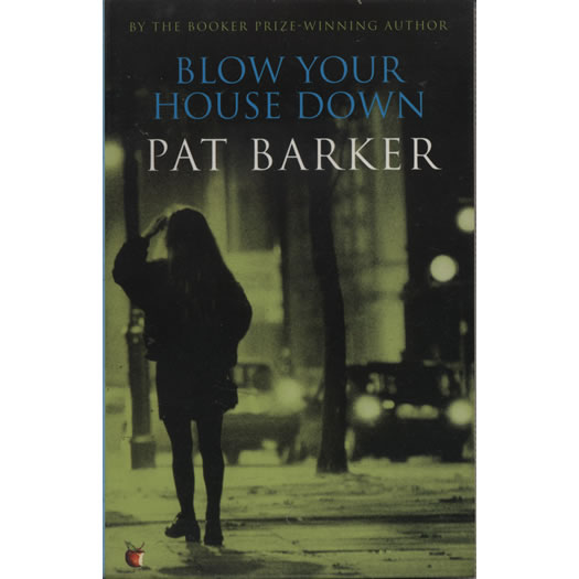 Blow your house down by Pat Barker