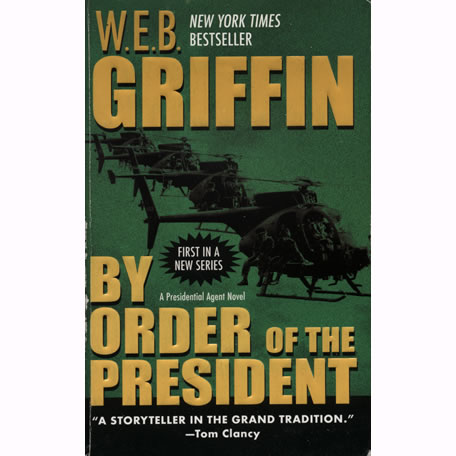By Order of the President by WEB Griffin