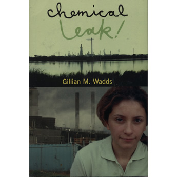 Chemical leak by Gillian M Wadds
