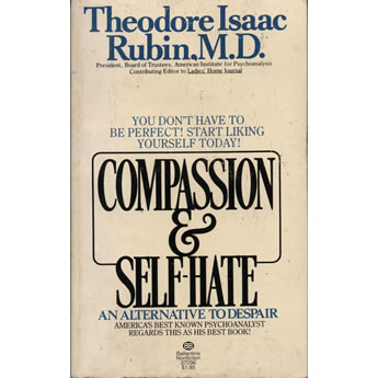 Compassion and Self Hate by Theodore Issac Rubin MD