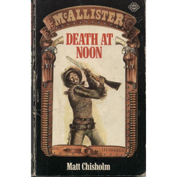 Death At Noon by Matt Chisholm