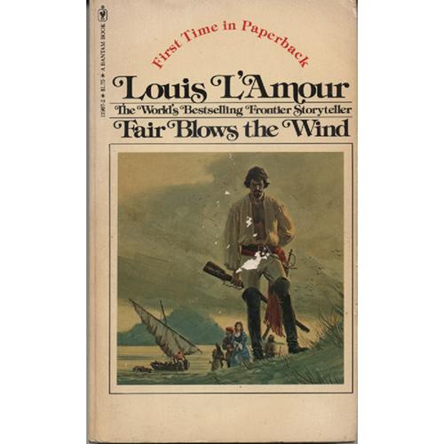 Fair Blows the Wind by Louis Lamour