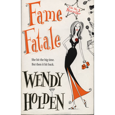 Fame Fatale by Wendy Holden