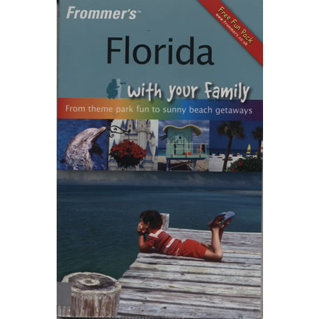 Frommers Florida with Your Family by Lesley Anne Rose