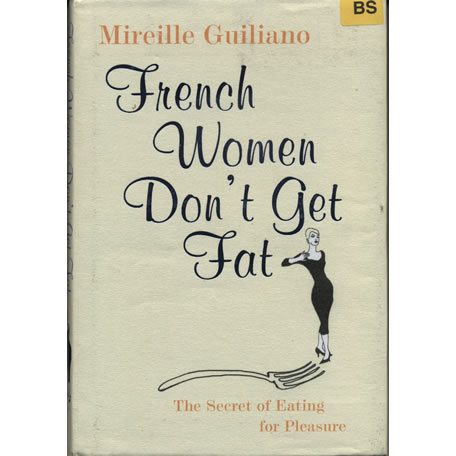 French Women Dont Get Fat by Mireille Guiliano