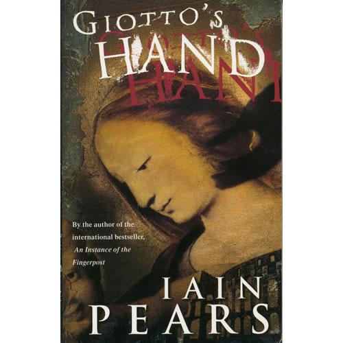Giottos Hand by Iain Pears