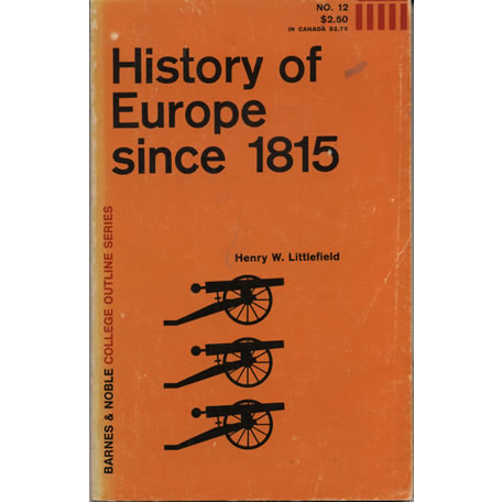 History Of Europe Since 1815 by Henry W Littlefield