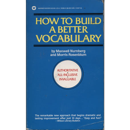 How To Build A Better Vocabulary by Maxwell Nurnberg and Morris Rosenblum