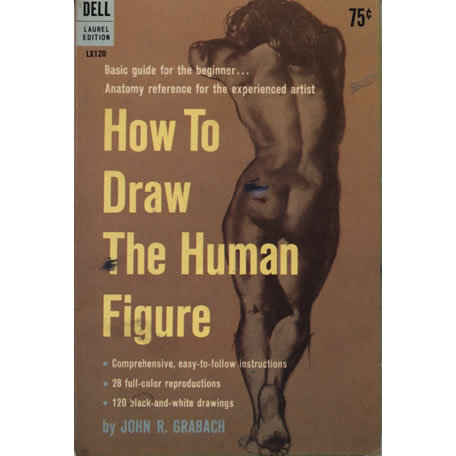 How To Draw The Human Figure by John R Grabach