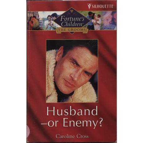 Husband - - Or Enemy? by Caroline Cross