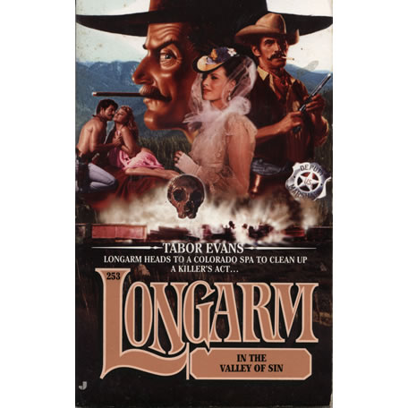 Longarm 253- Longarm in the Valley of Sin by Tabor Evans