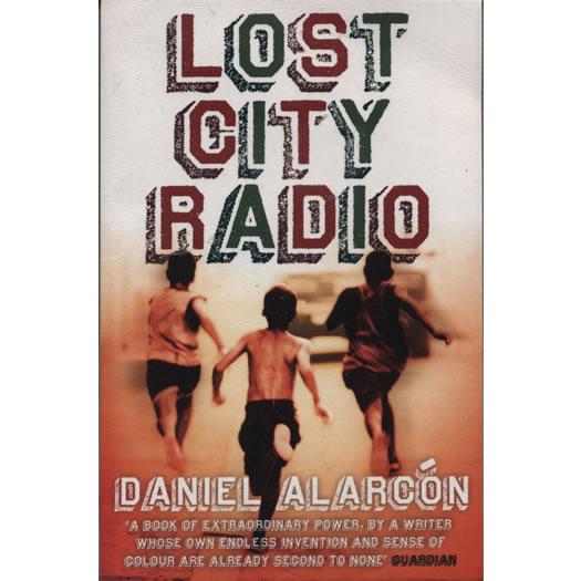 Lost City Radio by Daniel Alarcon,