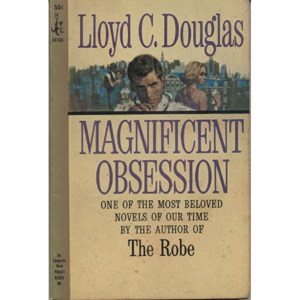 Magnificent Obsession by Lloyd C Douglas