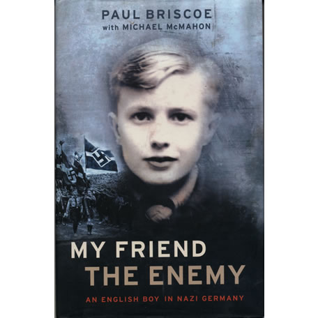 My Friend the Enemy by Paul Briscoe and Michael McMahon