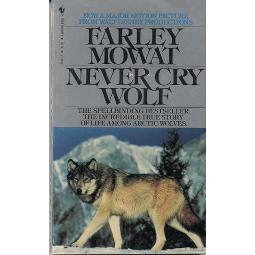 Never Cry Wolf by Farley Mowat Mowat