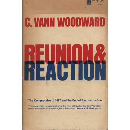 Reunion & Reaction by C Vann Woodward