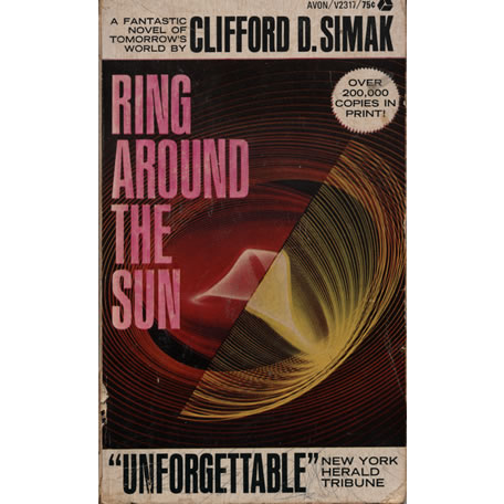 Ring Around The Sun by Clifford D Simak