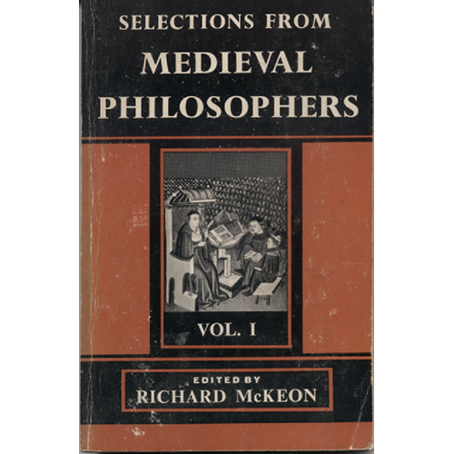 Selections From Medieval Philosophers by Richard McKeon
