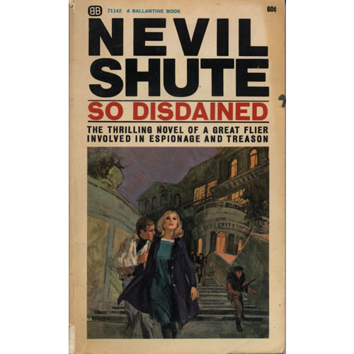 So Disdained by Nevil  Shute