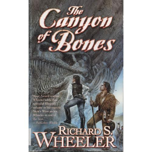 The Canyon of Bones  by Richard S Wheeler