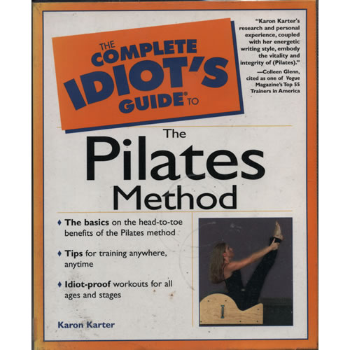 The Complete Idiots Guide To The Pilates Method by Karon Karter