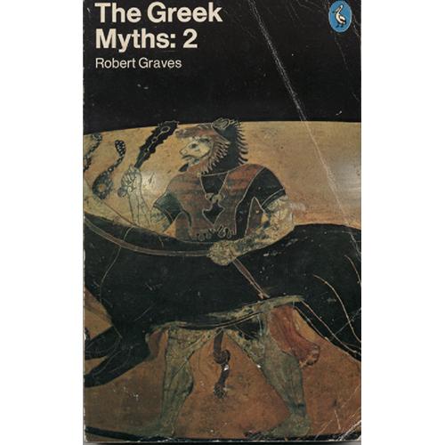The Greek Myths- Volume 2  by Robert Graves