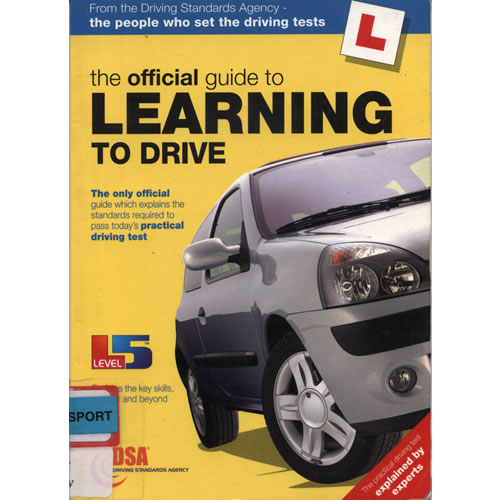 The Official Guide to Learning to Drive by Driving Standards Agency