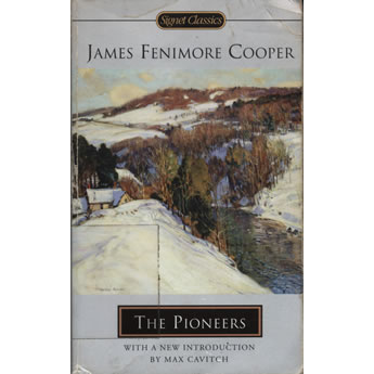 The Pioneers by James Fenimore Cooper and Max Cavitch