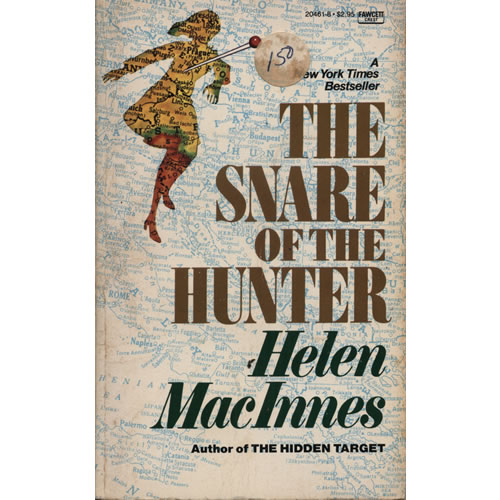 The Snare Of The Hunter by Helen MacInnes