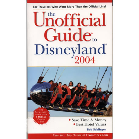 The unofficial guide to Disneyland 2004 by Bob Sehlinger