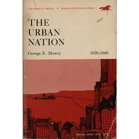 The Urban Nation 1920-1960  by George E Mowry