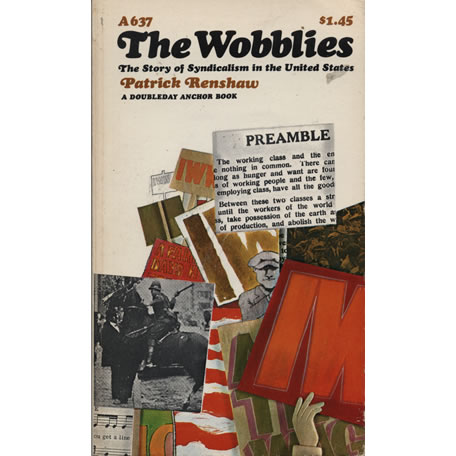The Wobblies by Patrick Renshaw