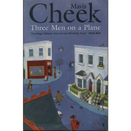 Three Men on a Plane by Mavis Cheek